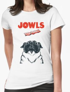 JOWLS Pug Movie Poster Parody Womens Fitted T-Shirt