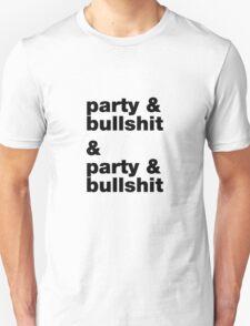 party & bullshit Unisex T-Shirt