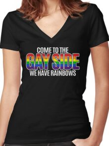 Come To The Gay Side We Have Rainbows Women's Fitted V-Neck T-Shirt