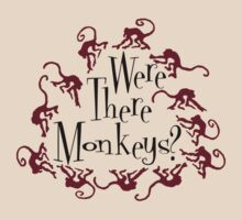 Were there Monkeys? Tee by Byron Taylor