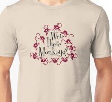 Were there Monkeys? Tee Unisex T-Shirt