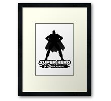 Super Hero In Disguise Framed Print