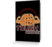 Tough Cookie (2) Greeting Card
