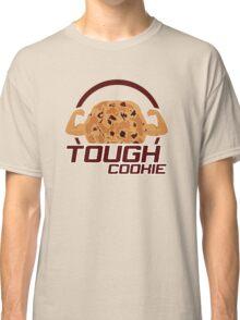 Tough Cookie Classic T-Shirt