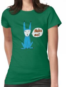 Make me! Womens Fitted T-Shirt