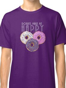Donuts Make Me Happy Classic T-Shirt