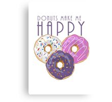 Donuts Make Me Happy Canvas Print