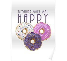 Donuts Make Me Happy Poster