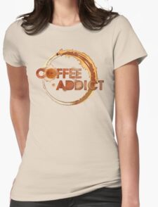Coffee Addict Womens Fitted T-Shirt