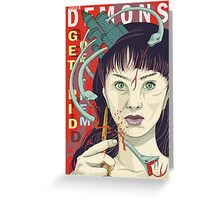 Your demons: Get rid of them Greeting Card