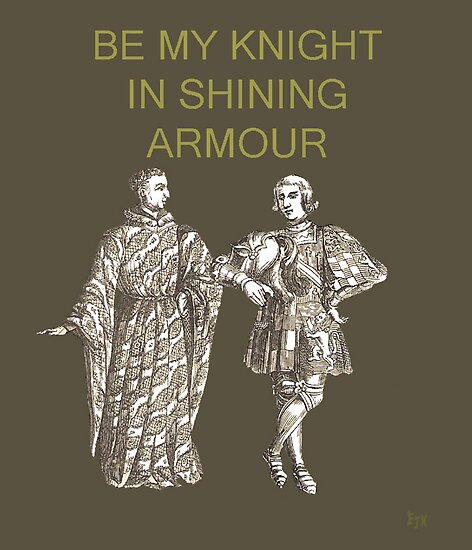 Be My Knight in shining Armour by Eric Kempson