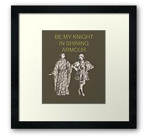 Be My Knight in shining Armour Framed Print