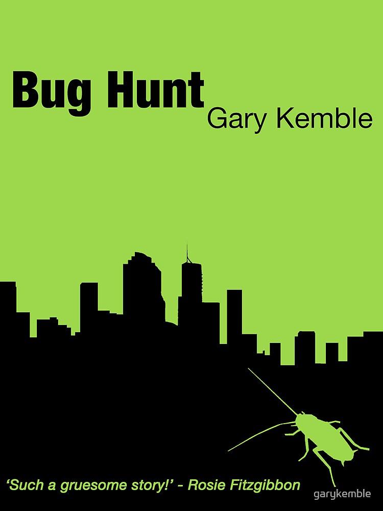 Bug Hunt by garykemble