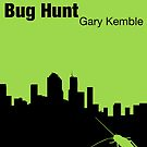 Bug Hunt by garykemble