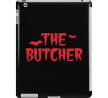 The BUTCHER funny Halloween costume in blood iPad Case/Skin