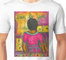 True to YOU Unisex T-Shirt