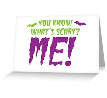 You know what's SCARY? ME! Greeting Card