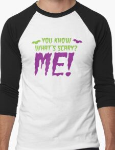 You know what's SCARY? ME! T-Shirt