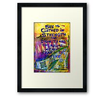 Being Clothed in STRENGTH Framed Print