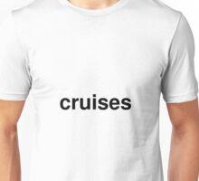 cruises Unisex T-Shirt