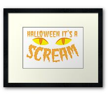 Halloween it's a SCREAM!!! with eyes Framed Print