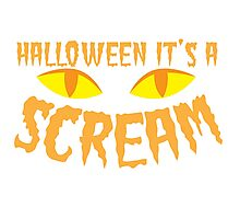 Halloween it's a SCREAM!!! with eyes Photographic Print
