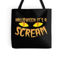 Halloween it's a SCREAM!!! with eyes Tote Bag