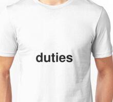 duties Unisex T-Shirt
