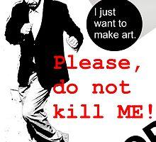 Please, Do Not Kill ME! by Terry  Burton