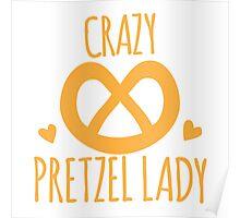 Crazy Pretzel Lady Poster
