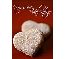 My Sweet Valentine Photographic Print