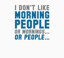 I Don't Like Morning People Unisex T-Shirt