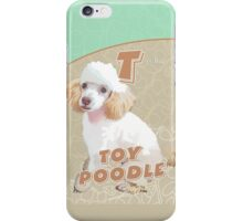 T is for Toy Poodle iPhone Case/Skin