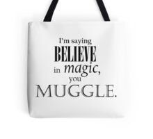 Believe in magic! Tote Bag