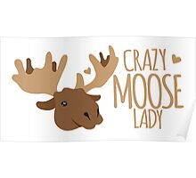 Crazy Moose Lady Poster