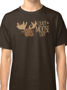 Crazy Moose Lady Classic T-Shirt