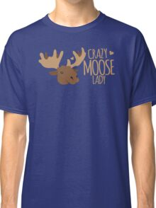 Crazy Moose Lady Classic T-Shirt