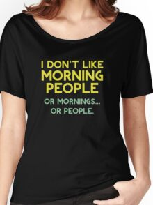 I Don't Like Morning People Women's Relaxed Fit T-Shirt