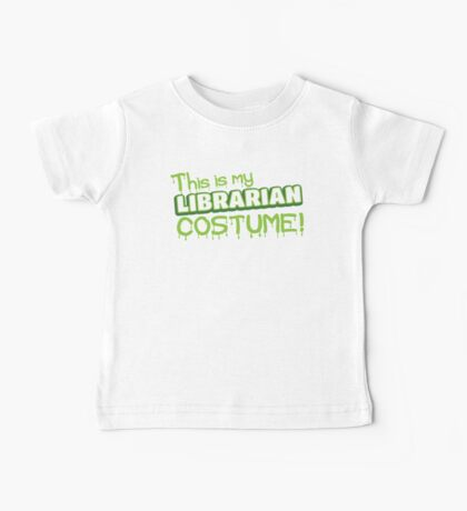 This is my LIBRARIAN costume Baby Tee