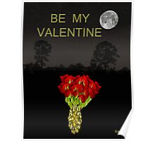 ROSES BE MY VALENTINE Poster