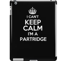 Surname or last name Partridge? I can't keep calm, I'm a Partridge! iPad Case/Skin