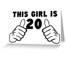 This Girl Is 20 Greeting Card