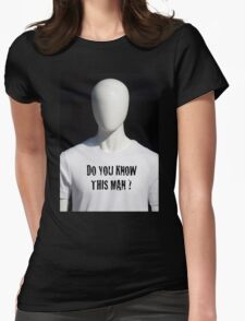 Do You Know This Man? Womens Fitted T-Shirt