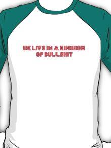 Mr. Robot - We live in a kingdom of bullshit T-Shirt