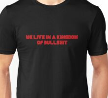Mr. Robot - We live in a kingdom of bullshit Unisex T-Shirt