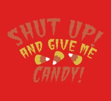 SHUT UP and give me CANDY! with candy Corn One Piece - Long Sleeve