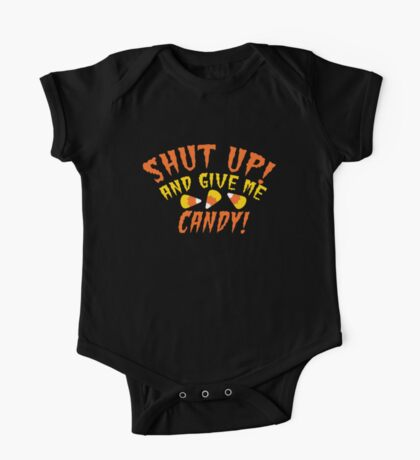 SHUT UP and give me CANDY! with candy Corn One Piece - Short Sleeve