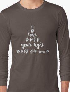 I Love Your Light - Spring Awakening Long Sleeve T-Shirt