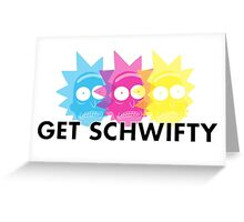 GET SCHWIFTY (CMYK) Greeting Card
