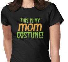 This is my MOM Costume Womens Fitted T-Shirt